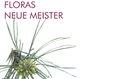 Floras Neue Meister